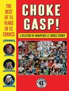 Choke Gasp! The Best of 75 Years of EC Comics HC